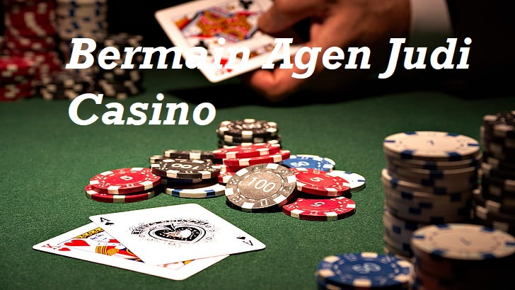 Bermain Agen Judi Casino