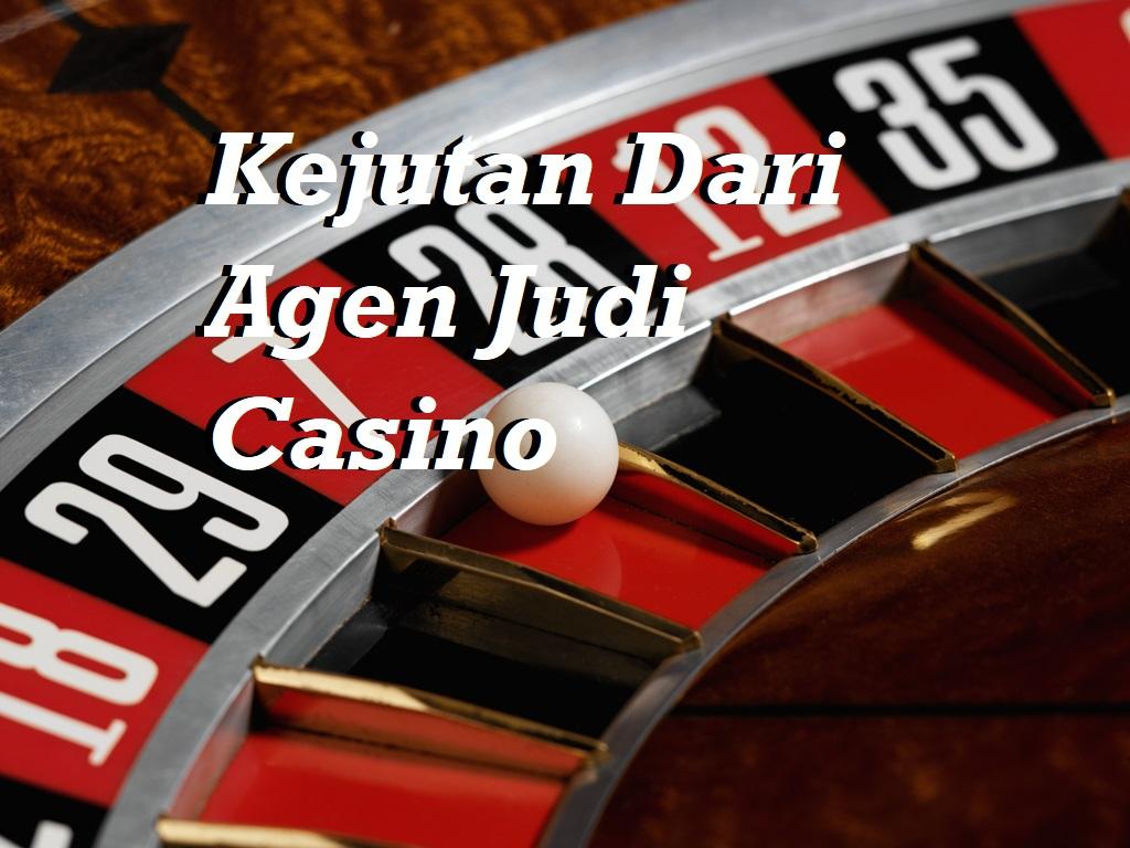 Kejutan Dari Agen Judi Casino