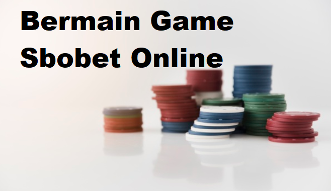Bermain Game Sbobet Online