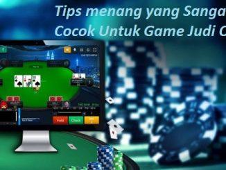 Tips menang yang Sangat Cocok Untuk Game Judi Online