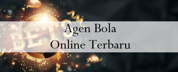 Agen Bola Online Terbaru