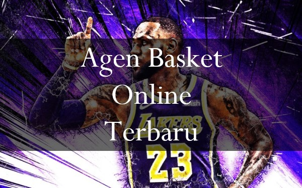 Agen Basket Online Terbaru